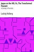 Jeppe on the Hill; Or, The Transformed Peasant: A Comedy in Five Acts, Ludvig Holberg