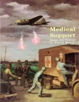 Medical Support of the Army Air Forces In World War 2, United States. Air Force Medical Service