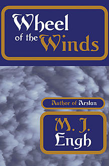 Wheel of the Winds, M.J. Engh