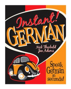 Instant! German, Jan Adams, Nick Ph. D Theobald