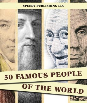 50 Famous People Of The World, Speedy Publishing