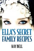 Ella's Secret Family Recipes, Kay Bell