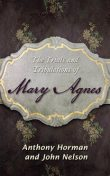 The Trials and Tribulations of Mary Agnes, John, nelson, Anthony Horman