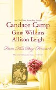 From This Day Forward, Candace Camp, Allison Leigh, Gina Wilkins