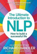 The Ultimate Introduction to NLP: How to build a successful life, Richard, Owen, Alessio, Bandler, Fitzpatrick, Roberti