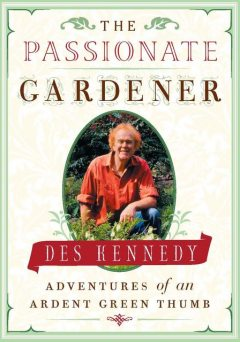 The Passionate Gardener, Des Kennedy