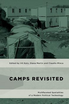 Camps Revisited, Diana Martin, Irit Katz, and Claudio Minca