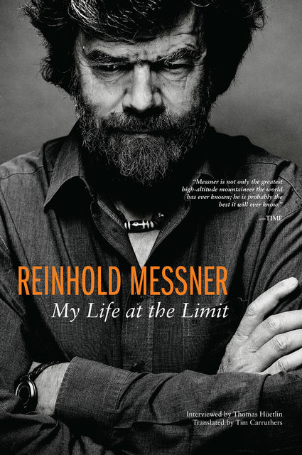 Reinhold Messner: My Life at the Limit, Reinhold Messner