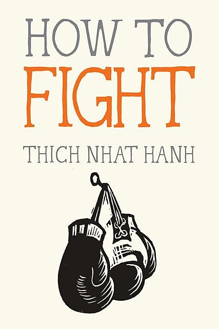 How to Fight, Thich Nhat Hanh