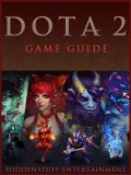 Dota 2 Game Guide, HiddenStuff Entertainment