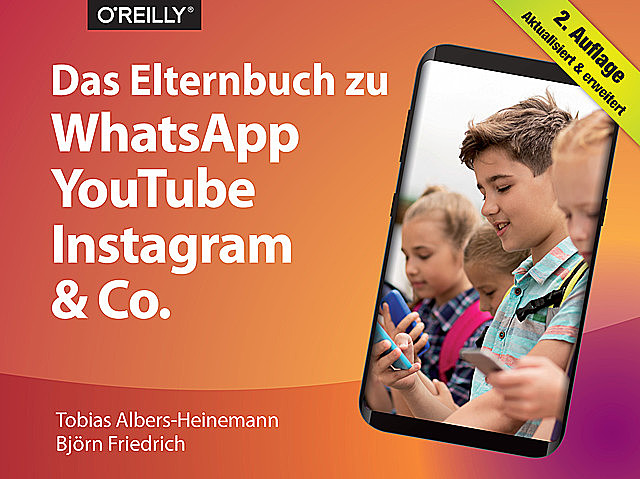 Das Elternbuch zu WhatsApp, YouTube, Instagram & Co, Björn Friedrich, Tobias Albers-Heinemann