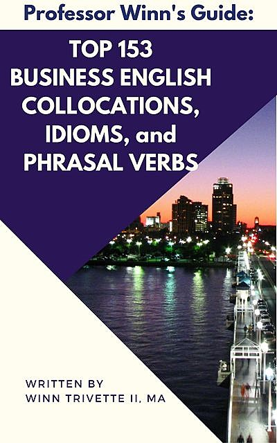 150 Useful English Collocations, Idioms, and Phrasal Verbs, H.E.Colby