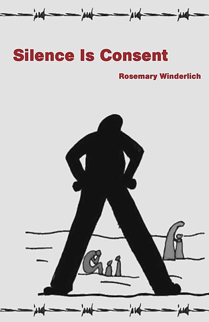 Silence Is Consent, Rosemary Winderlich