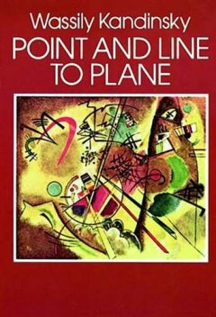 Point and Line to Plane, Wassily Kandinsky