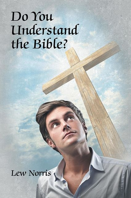 Do You Understand the Bible?, Lewis Norris