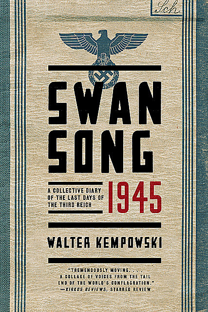 Swansong 1945: A Collective Diary of the Last Days of the Third Reich, Walter Kempowski
