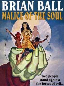 Malice of the Soul, Brian Ball