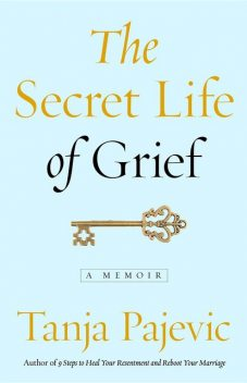 The Secret Life of Grief, Tanja Pajevic