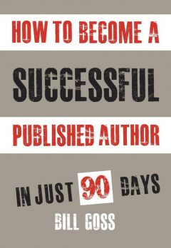 How To Become A Successful Published Author, Bill Goss