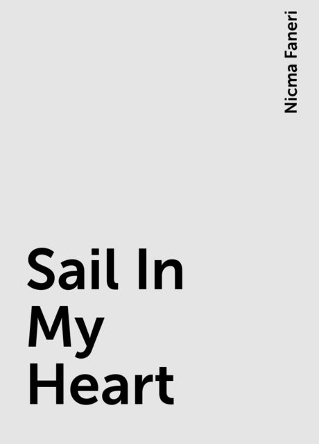 Sail In My Heart, Nicma Faneri