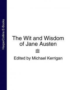 The Wit and Wisdom of Jane Austen (Text Only), Michael Kerrigan