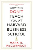 What They Don't Teach You at Harvard Business School, Mark McCormack