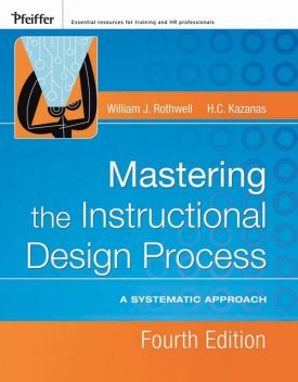 Mastering the Instructional Design Process, William J.Rothwell, H.C.Kazanas