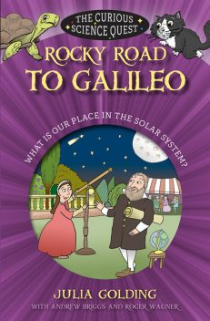 Rocky Road to Galileo, Julia Golding, Andrew Briggs, Roger Wagner