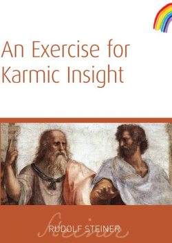 An Exercise for Karmic Insight, Rudolf Steiner