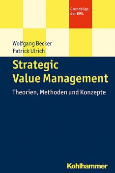 Strategic Value Management, Wolfgang Becker und Patrick Ulrich