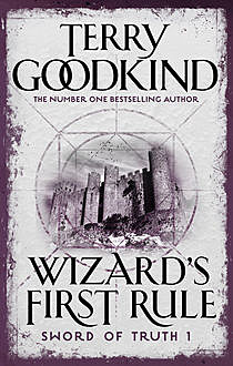 Sword of Truth 01 - Wizard's First Rule, Terry Goodkind