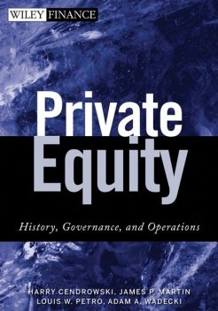 Private Equity, James Martin, Harry Cendrowski, Adam A.Wadecki, Louis W.Petro