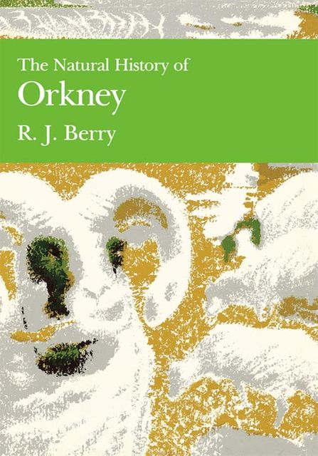 The Natural History of Orkney (Collins New Naturalist Library, Book 70), R.J.Berry