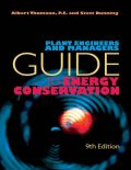 Plant Engineers and Managers Guide to Energy Conservation, 9th edition, Albert Thumann, P.E., Scott Dunning