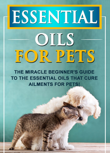 Essential Oils For Pets, Old Natural Ways
