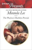 The Playboy's Ruthless Pursuit, Miranda Lee