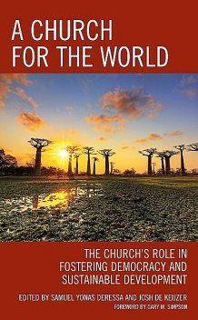A Church for the World, Andrew D. DeCort, David Thang Moe, Delfo Canceran, Gary M. Simpson, Ibrahim B. Bitrus, Josh de Keijzer, Lim Teck Peng, Nestor Ravilas, Samuel Yonas Deressa, Wilfredo Laceda, Wondimu Sonessa