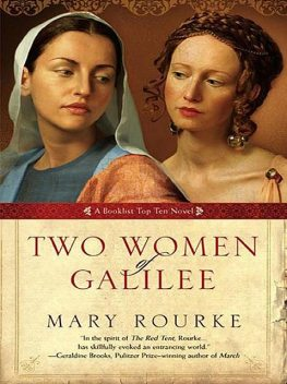 Two Women Of Galilee, Mary Rourke