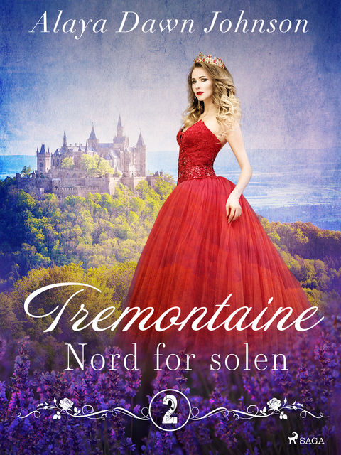 Tremontaine 2: Nord for solen, Alaya Dawn Johnson
