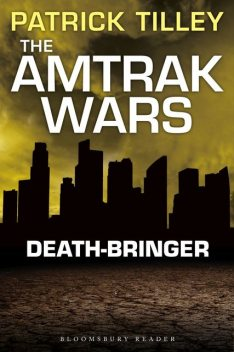 The Amtrak Wars: Death-Bringer, Patrick Tilley