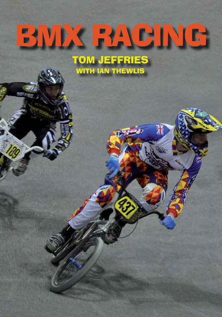 BMX Racing, Ian Thewlis, Tom Jeffries