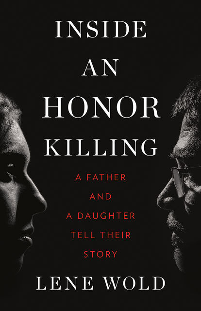 Inside an Honor Killing, Lene Wold