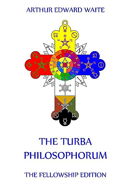 The Turba Philosophorum, Arthur Edward Waite