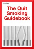 The Quit Smoking Guidebook, Kevin Baker