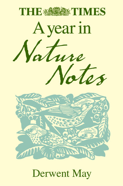 The Times A Year in Nature Notes, Derwent May