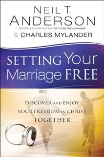 Setting Your Marriage Free, Neil T.Anderson
