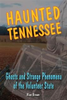 Haunted Tennessee, Alan Brown