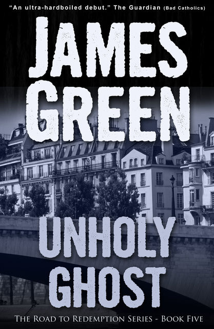 Unholy Ghost, James Green