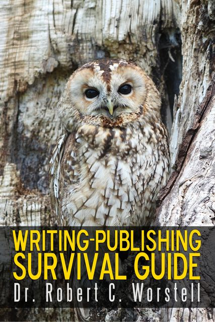 Writing-Publishing Survival Guide, Robert C.Worstell