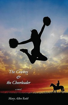 The Cowboy & the Cheerleader, Mary Allen Redd
